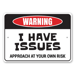 Warning: I Have Issues, Approach At Your Own Risk Gameroom Decor, Man Cave Sign, Gamer Gift Idea