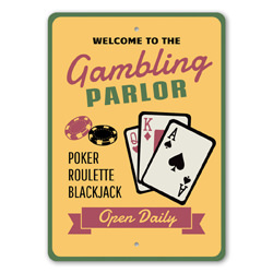 Welcome to the Gambling Parlor, Open Daily Poker, Roulette, Blackjack, Card Room, Gameroom Welcome Sign, Las Vegas Sign, Casino Sign