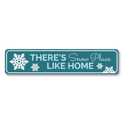 There's Snow Place Like Home Holiday Sign