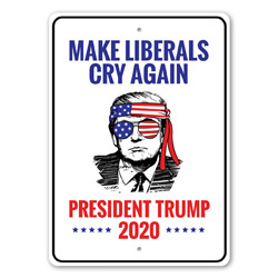 Make Liberals Cry Sign