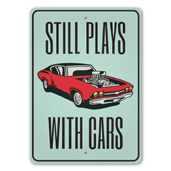 Still Plays With Cars Garage Sign