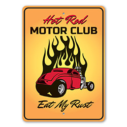 Eat My Rust Hot Rod Motor Club Sign