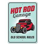 Hot Rod Garage Old School Rules Sign