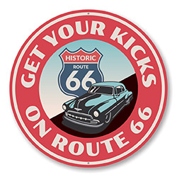Get Your Kicks on Historic Route 66 Sign