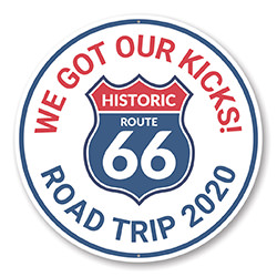 We Got Our Kicks on Route 66 - Road Trip 2020 Sign