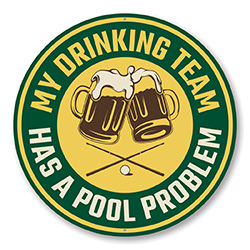 My Drinking Team Has A Pool Problem Fun Sign