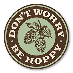Don't Worry, Be Hoppy Beer Pub Sign