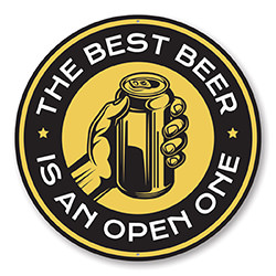 The Best Beer is an Open One Funny Sign