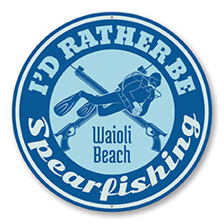 I'd Rather Be Spearfishing Beach Sign