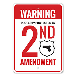 Property Protected by 2nd Amendment Warning Sign