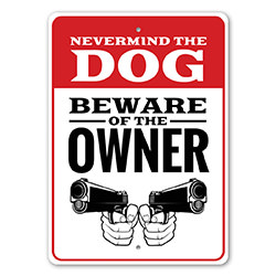 Beware of Owner Warning Sign