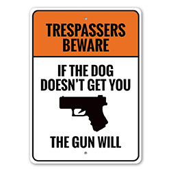 If the Dog Doesn't Get You 2nd Amendment Caution Sign