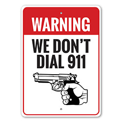 We Don't Dial 911 Warning Sign