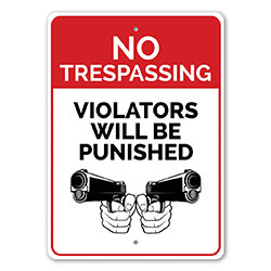 No Trespassing Violators Will be Punished Caution Sign