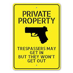 Private Property Trespassers May Get In But Won't Come Out Sign