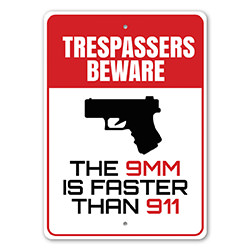 The 9mm is Faster Than 911 Beware Trespassers Sign