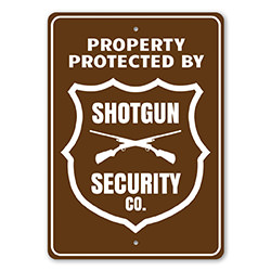 Property Protected by Shotgun Security Co. Sign