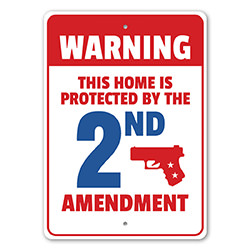 My Home is Protected by the 2nd Amendment Warning Sign