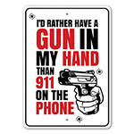 I'd Rather Have a Gun in my Hand Than 911 on the Phone Sign