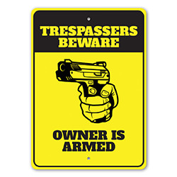 Trespassers Beware Owner is Armed Sign