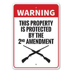 Warning Property Protected by 2nd Amendment Sign