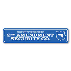 Protected by 2nd Amendment Security Co. Warning Sign