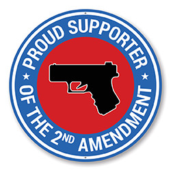 Proud Supporter of the 2nd Amendment Sign