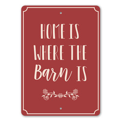 Home is Where The Barn Is, Farmhouse Home Decor, Old Western, Country Life