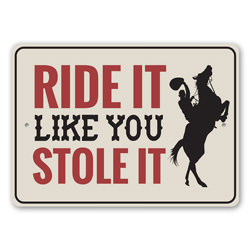 Ride It Like You Stole It, Equestrian Gift Sign, Stable Sign, Old Western, Country Life, Barn Decor, Country House