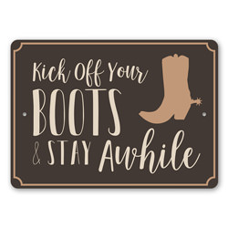 Kick Off Your Boots and Stay Awhile, Barn Decor Sign, Cowboy Boots, Old Western, Country Life, Country House
