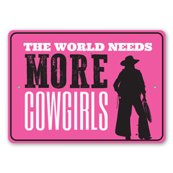 The World Needs More Cowgirls, Horse Rider Gift Sign, Cowgirl Boots, Old Western, Country Life, She Shed Sign