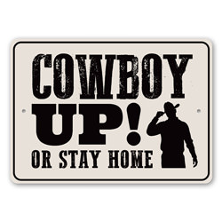Cowboy Up! Or Stay Home, Horse Rider Gift, Barn Decor, Cowboy Boots, Old Western, Country Life Sign