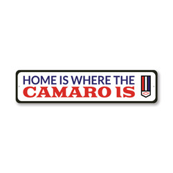 Home is Where The Camaro is, Decorative Garage Wall Decor, Sign, Popular Car Sign