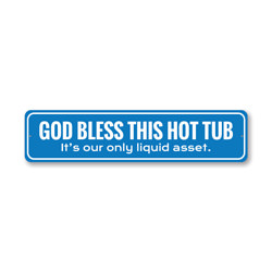 Hot Tub is Our Only Liquid Asset, Funny Bathroom Sign, Hot Tub Wall Decor