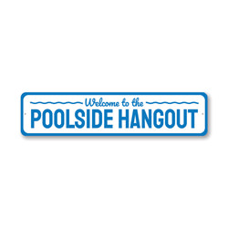 Welcome to The Poolside Hangout, Backyard Welcome Sign, Decorative Pool Sign