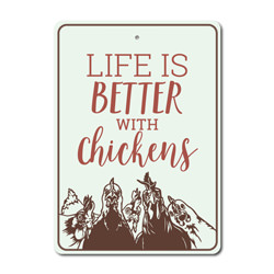 Life is better with Chickens Sign, Barn Sign, Farm Sign