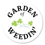 Garden of Weedin Sign, Backyard Sign, Garden Sign, Gift for Gardener