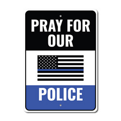 Pray for Police Sign, Salute to our Police Sign, Gratitude to Frontliners Sign