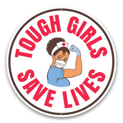 Tough Girls Save Lives Sign, Modern Heroes Appreciation Sign, Gift for Frontliners Sign