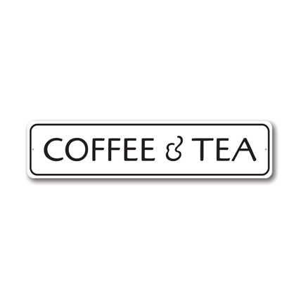 Coffee & Tea Sign, Coffee Lover Gift Sign, Kitchen Sign, Cafe Decorative Aluminum Sign