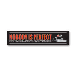 Nobody Is Perfect Chevy Corvette Sign, Decorative Garage Sign, Novelty Car Sign