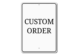 Custom Sign Order by The Lizton Sign Shop
