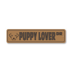 Puppy Lover Drive, Dog-lover Gift Sign