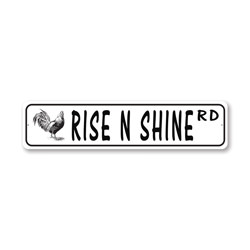 Rise & Shine Road Street Sign