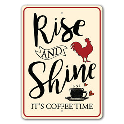 Rise & Shine It's Coffee Time Sign