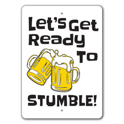 Let's Get Ready to Stumble, Funny Bar Sign, Pub Decor