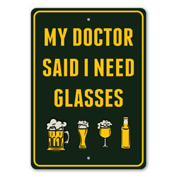 My Doctor Said I Need Glasses, Funny Beer Sign, Bar Decor