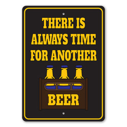 Always Time for Another Beer, Beer Sign, Bar Decor