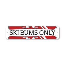 Ski Bums Only, Ski Lodge Decor, Skier Sign