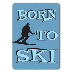 Born to Ski, Skier Gift Sign, Ski Lodge Decor